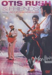 Cover Otis Rush & Friends feat. Eric Clapton and Luther Vandross - Live At Montreux 1986 [DVD]